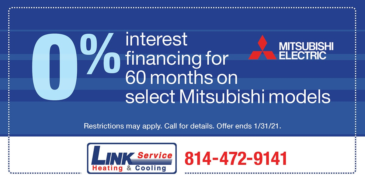 0% interest financing for 60 months on select Mitsubishi models | Expires 0% interest financing for 60 months on select Mitsubishi models | Expires 1/31/21