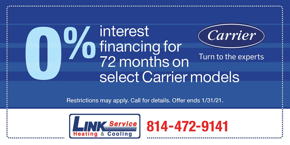 0% interest financing for 72 months on select Carrier models | Expires 1/31/21